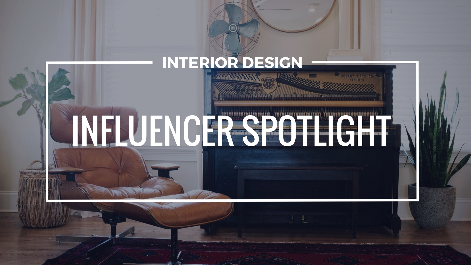 Influencer Spotlight! Interior Design Influencers